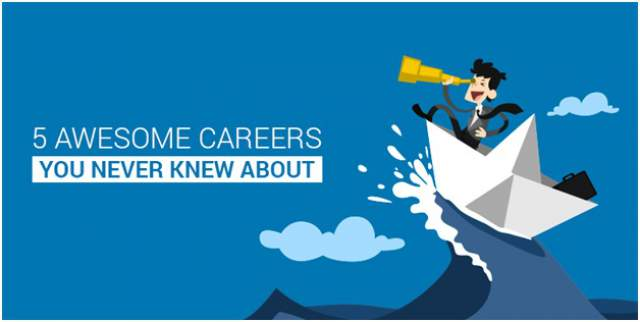 5 Awesome Careers You Never Knew About