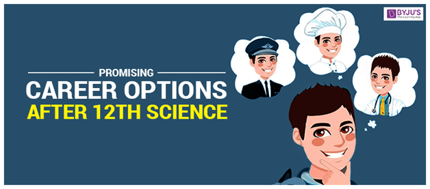 Promising Career Options After 12th Science